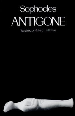 Antigone By Sophocles/ Braun, Richard Emil (TRN)/ Braun, Richard Emil