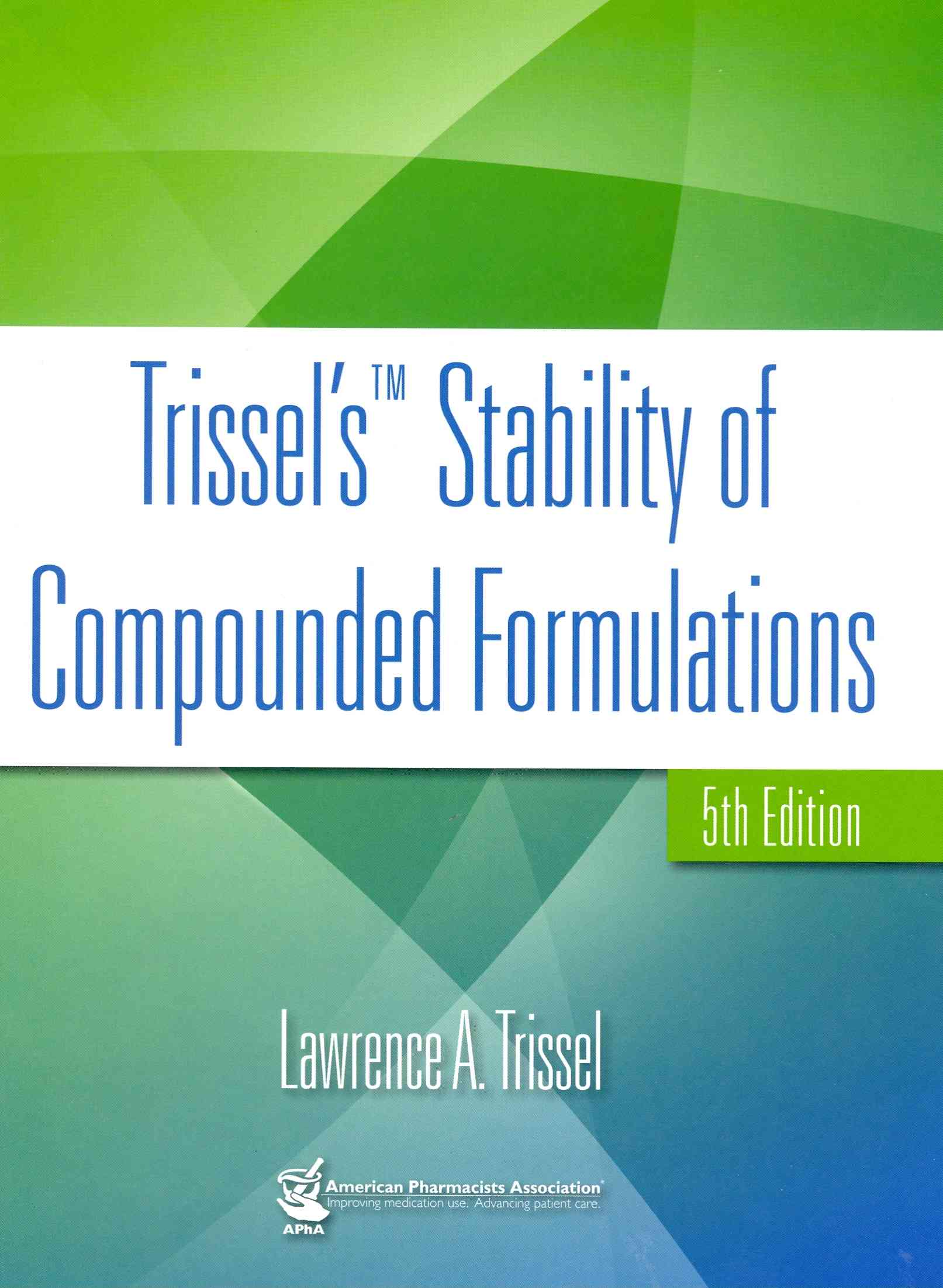 Trissel's Stability of Compound Formulations By Trissel, Lawrence A.